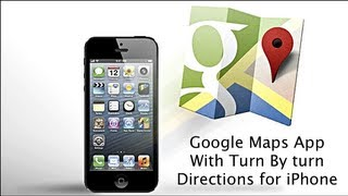Google Maps App With Turn By Turn Navigation for iOS 6 for The iPhone And iPod Touch Free HD Video