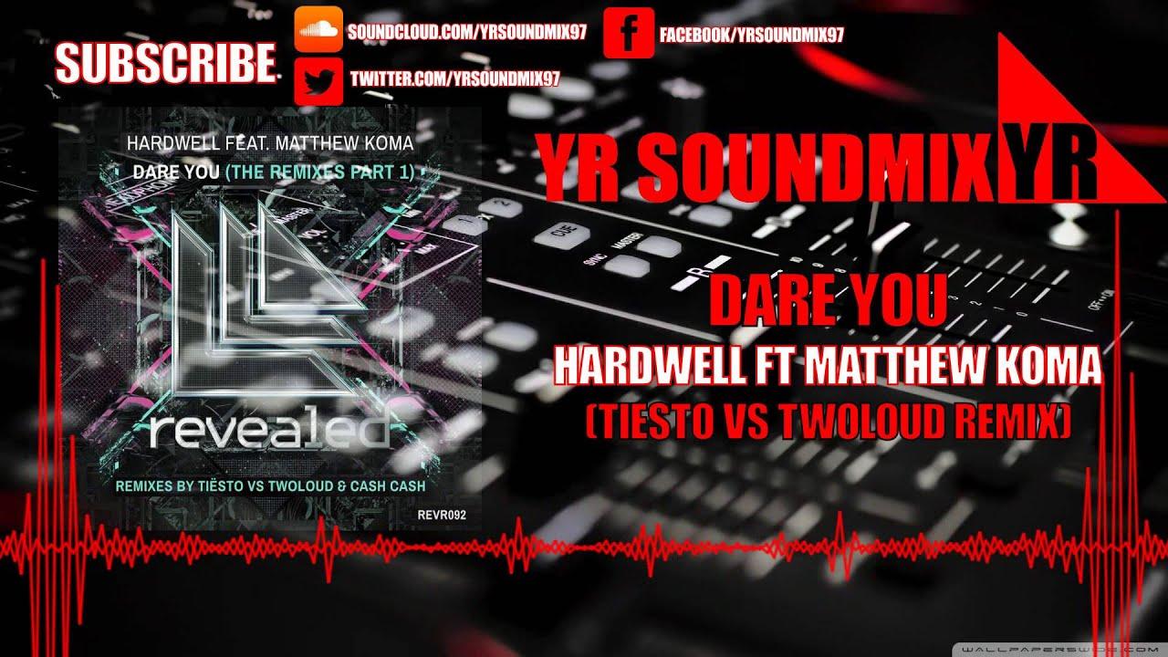 Dare you hardwell ft matthew koma free download