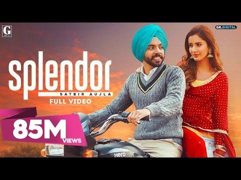 Splendor : Satbir Aujla (Official Video) Sharry Nexus | Rav Dhillon| Latest Punjabi Songs | Geet MP3