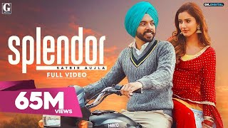 Splendor : Satbir Aujla (Official Video) Sharry Nexus | Rav Dhillon| Latest Punjabi Songs | Geet MP3