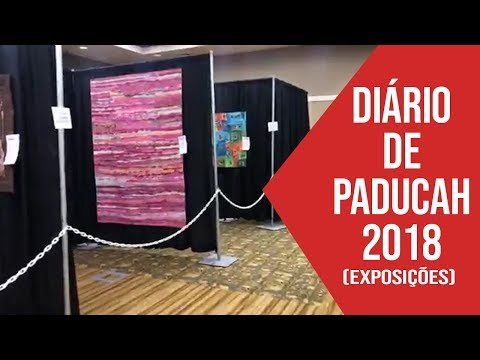 Exposição de Patchwork | Diário de Paducah 2018 | Vídeo 4 | Ana Cosentino