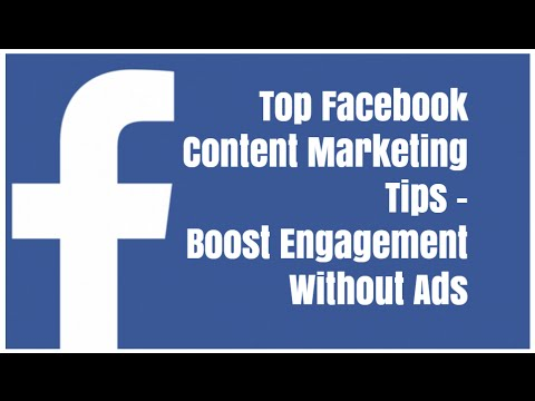 Top Facebook Content Marketing Tips - Boost Engagement Without Ads