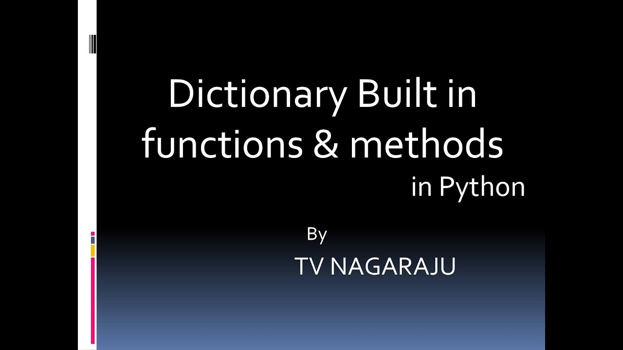 20 .Dictionary Built in functions and methods      Python Programming
