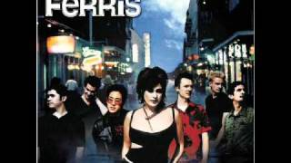 Save Ferris - The Only Way To Be
