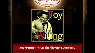 Foy Willing – Across the Alley from the Alamo