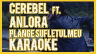 CRBL feat. Anlora-Plange sufletul meu Karaoke & Versuri