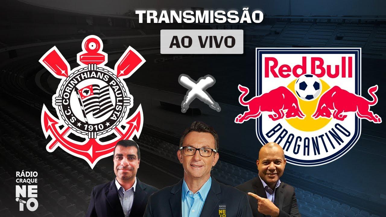 Corinthians x Red Bull Bragantino   AO VIVO   Campeonato Brasileiro 2021   Rádio Craque Neto