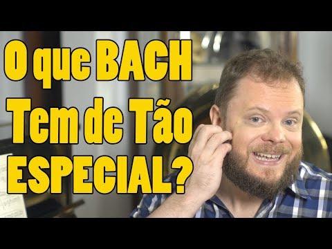 O que Bach Tem de Tão Especial?