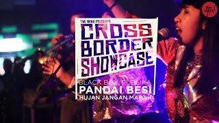 Download Pandai Besi - Hujan Jangan Marah - (Live at Cross Border Showcase)