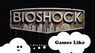 6 Games Like Bioshock