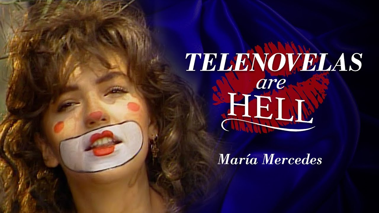 Telenovelas Are Hell: María Mercedes