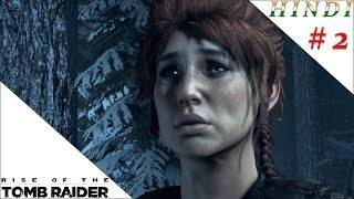 RISE OF THE TOMB RAIDER HINDI #2