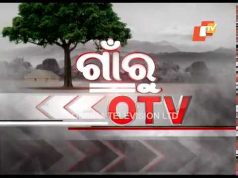 Gaon Ru OTV 23  May  2018 Today News  OTV