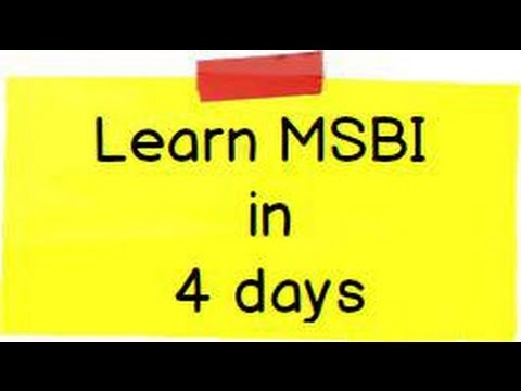 Learn MSBI ( Microsoft Business Intelligence ) in 4 days ( S