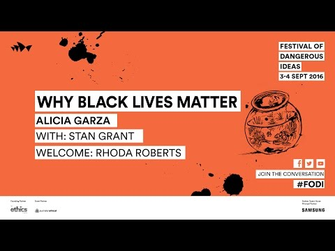 Alicia Garza and Stan Grant - Why Black Lives Matter