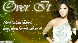Ashley Tisdale - Over It (magyar felirattal/with hungarian subs)