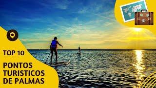 10 pontos turisticos mais visitados de Palmas