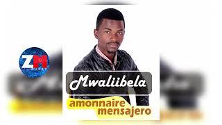 Amonnaire Mensajero - MWALIIBELA [Official Audio] Zambian Gospel Music 2018