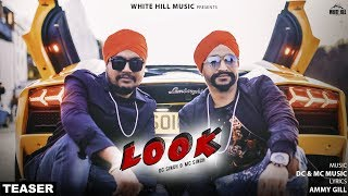 Look (Teaser) DC Singh & MC Singh | Releasing on 18th Feb | White Hill Music