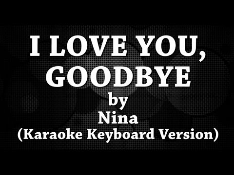 Mp3 Goodbye Download I You Nina Love