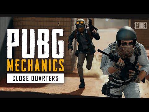 PUBG Mechanics - Close Quarters