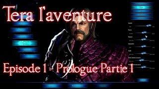 Tera L'aventure ! - Episode 1 - Playthrough FR HD - Prologue partie 1 - Lysefaille