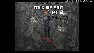 Pa Dee x Talk My Shit Pt 2