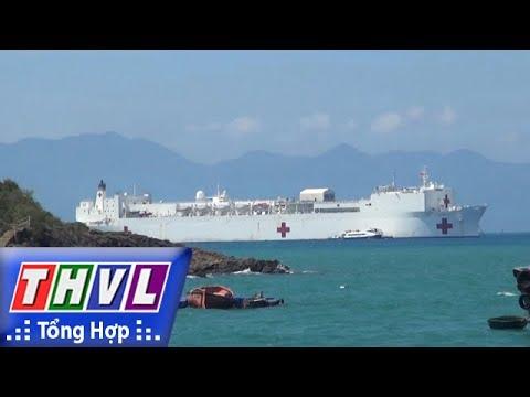 """THVL   Người đưa tin 24G: Tàu USNS Mercy """"siêu bệnh viện"""" của Hải quân Mỹ đến Nha Trang"""
