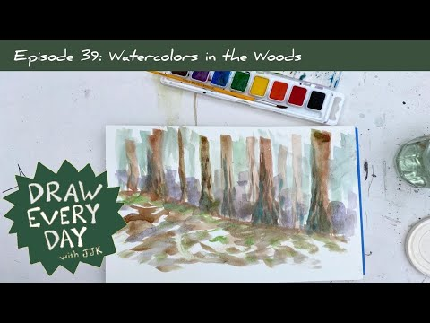 Watercolors In The Woods / Draw Every Day With JJK, Ep. 39