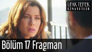 Ufak Tefek Cinayetler 17. Bölüm Fragman Analizi