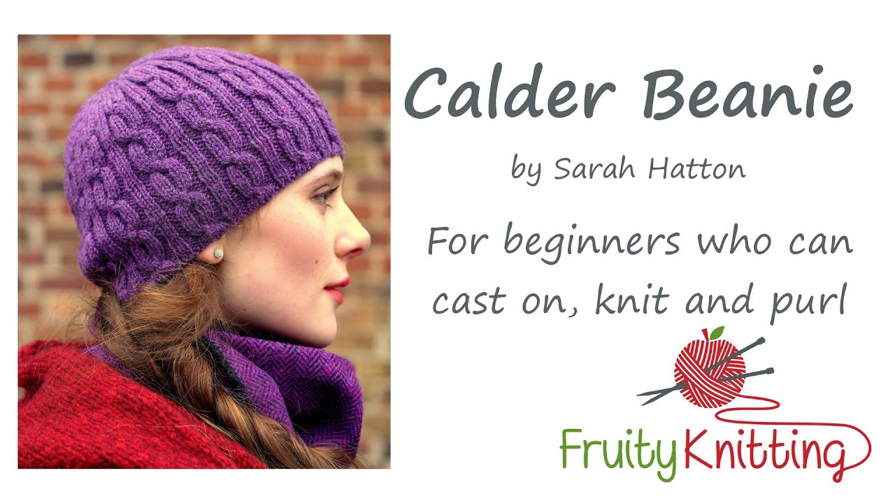 Fruity Knitting Tutorial - Calder Beanie by Sarah Hatton - YouTube