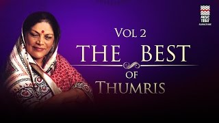 Download The Best of Thumris   Vol 2   Audio Jukebox   Vocal   Classical   Shobha Gurtu   Shubha Mudgal MP3 song and Music Video