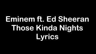 Eminem ft Ed Sheeran - Those Kinda Nights [Lyrics]