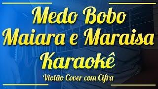Medo Bobo - Maiara e Maraisa - Karaokê ( Violão cover com cifra )