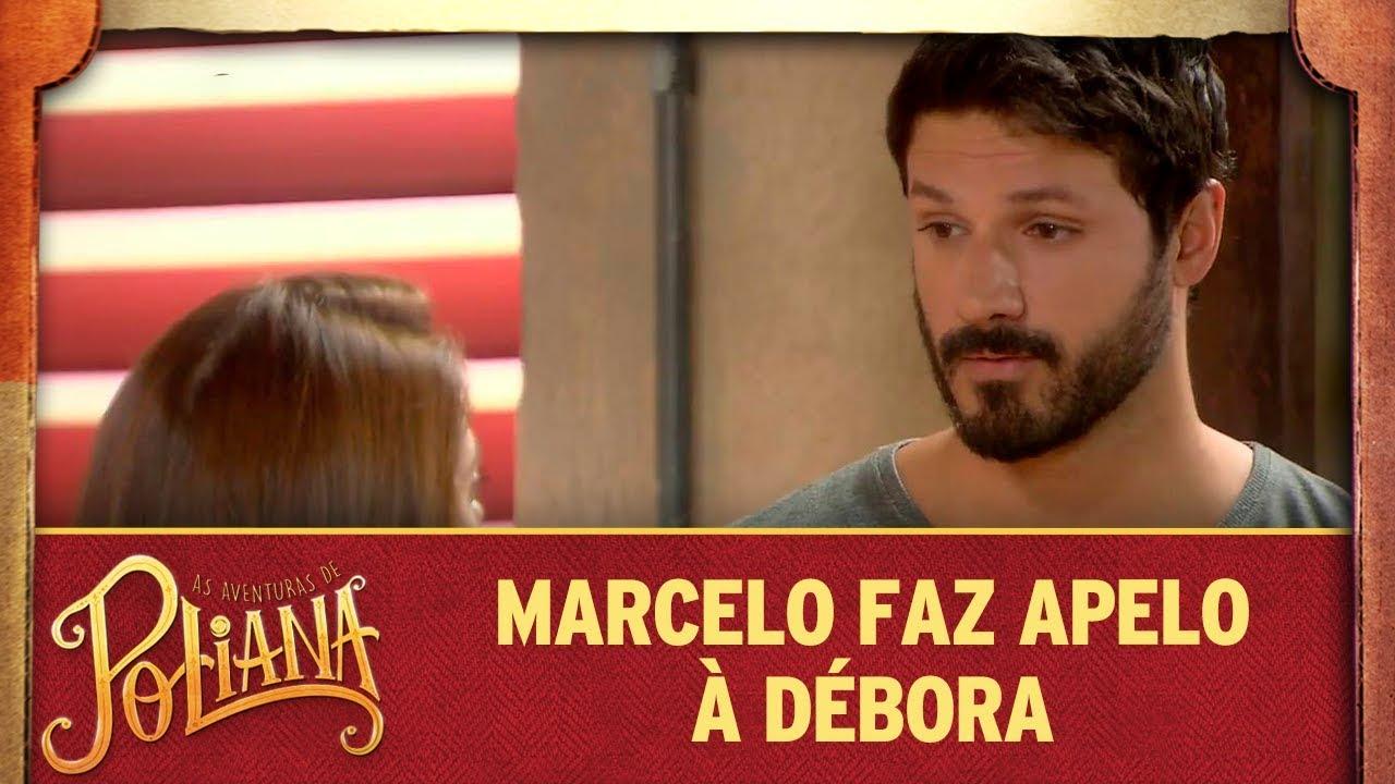 Marcelo faz apelo à Débora | As Aventuras de Poliana