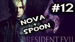 Resident Evil 6: Leons Campaign w/Nova & Sp00n Co-op Ep.12: SISTER LOVE