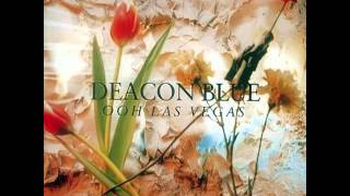 Deacon Blue - Let Your Hearts Be Troubled
