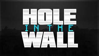 HOLE IN THE WALL RAGE!