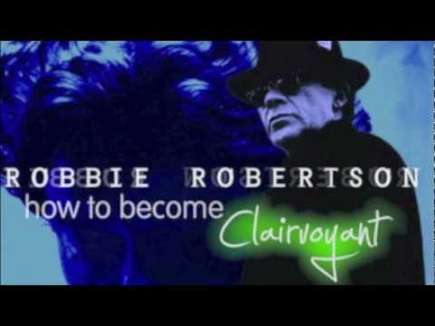 Straight Down the Line - Robbie Robertson - How To Become Clairvoyant