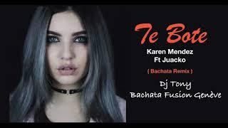 Te Bote remix Cover Karen Mendez Ft Juacko Bachata Remix Dj Tony BFG.mp3