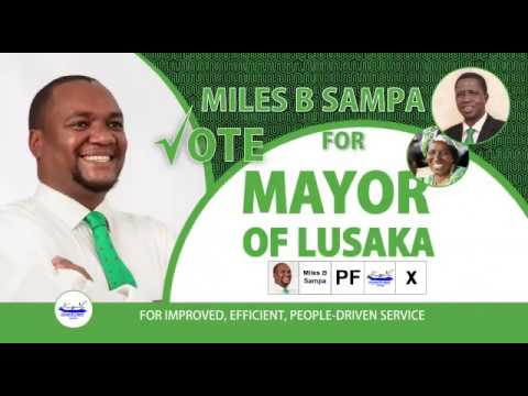 Vote for Honorable Miles Sampa for Lusaka Mayor on July26,  2018