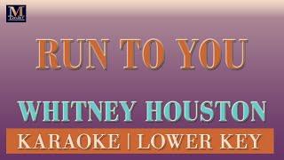 Run to you - karaoke (whitney houston   lower key)