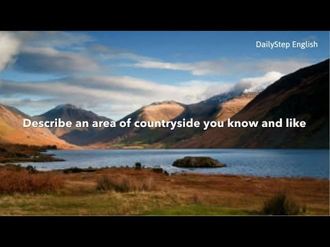 Describe An Area of Countryside IELTS Speaking Test Part 2 Sample Answer