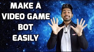 How to Make an Amazing Video Game Bot Easily