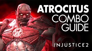 ATROCITUS Beginner Combo Guide - Injustice 2