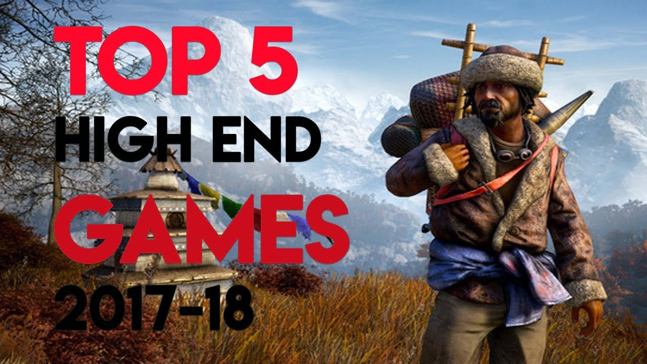 Top 5 Upcoming High End Realistic Graphics Games 2017 2018