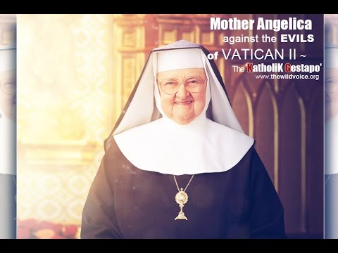 """Mother Angelica - """"I'm tired of your witchcraft..."""""""