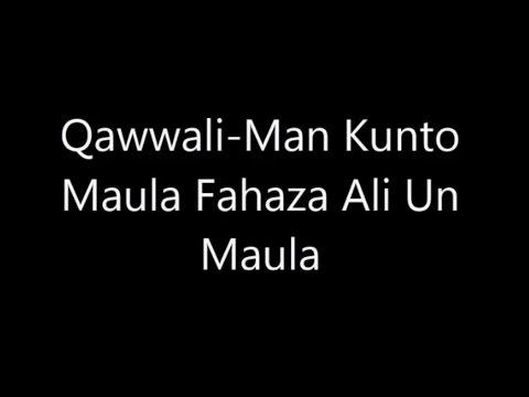 Qawalli Man Kunto Maula Fahaza Ali Un Maula