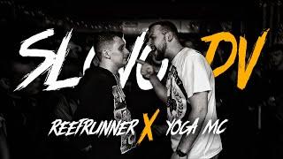 SLOVO: REEFRUNNER vs YOGA MC   ДАЛЬНИЙ ВОСТОК