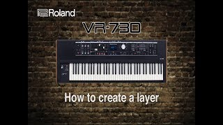 Roland VR-730 - How to create a layer